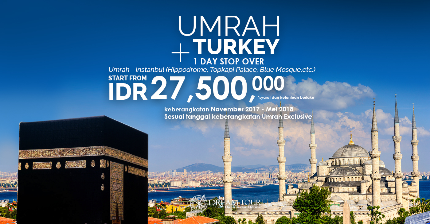 umroh, paket umroh, paket Umroh plus turki 2017 2016, umroh plus turki murah, pt dream tour and travel