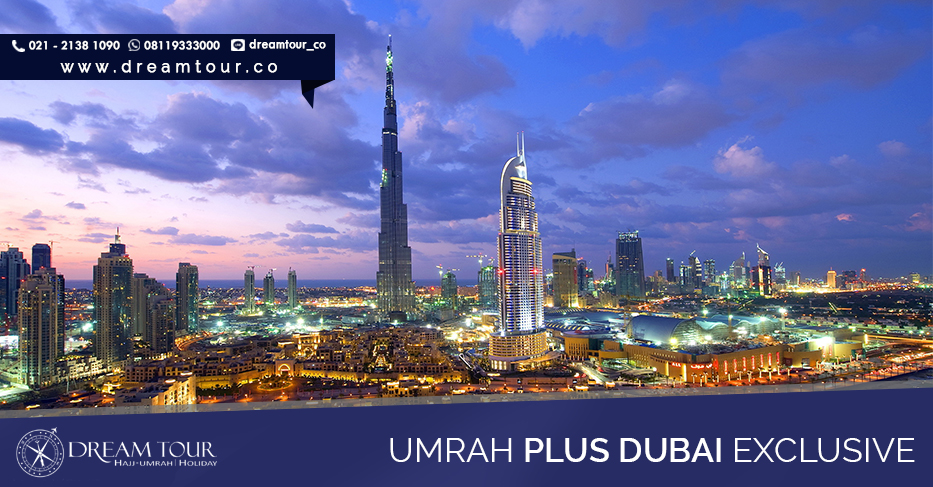 umroh plus dubai, umroh plus dubai 2016, pt dream tours and travel